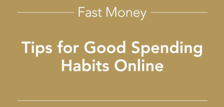 Tips for good spending habits online