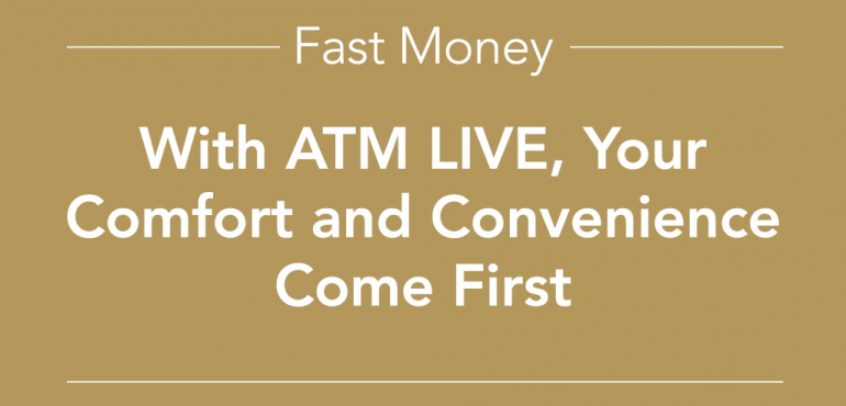 picture of 'ATM Live, Your Comfort and convenience Come First'